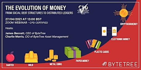 The Evolution of Money: CPD Certified [Zoom Webinar] tickets
