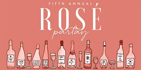 Join us for the 5th Annual Rosé Partay! tickets