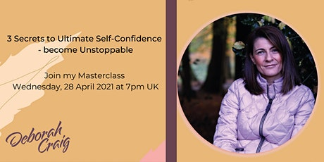 3 Secrets to Ultimate Self-Confidence:  Become Unstoppable tickets