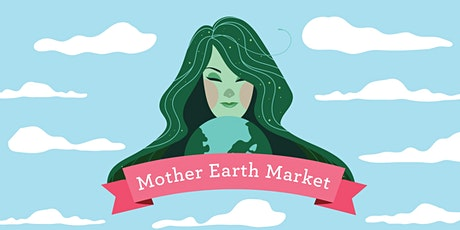 Mother Earth Market tickets