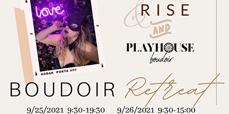 &Rise Presents: End of Summer Boudoir Retreat! tickets