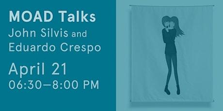 MOAD Talks with Eduardo Crespo and John Silvis biglietti