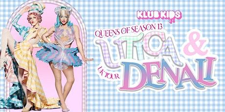 Klub Kids Cardiff presents UTICA & DENALI FOXX (Season 13) Ages 18+ tickets