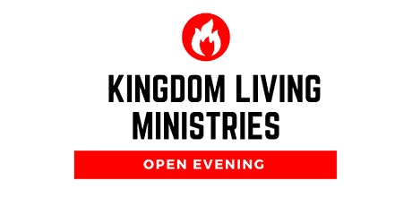 Kingdom Living Ministries Open Evening tickets