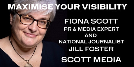MAXIMISE YOUR VISIBILITY WITH NATIONAL JOURNALIST JILL FOSTER tickets