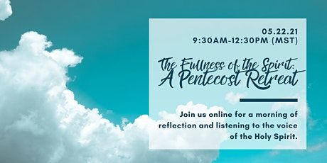 The Fullness of the Spirit: A Pentecost Retreat tickets