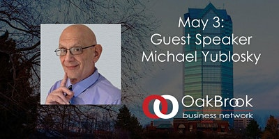 VIRTUAL Oak Brook Meeting May 3: Michael Yublosky