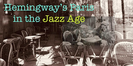 Hemingway's Paris in the Jazz Age tickets