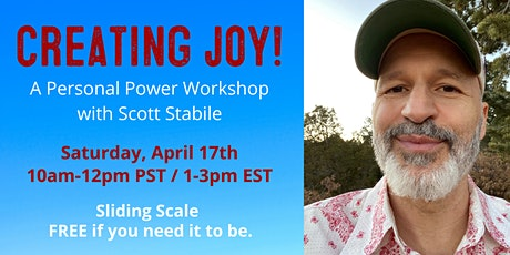 Creating Joy: A Personal Power Workshop with Scott Stabile tickets