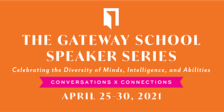 The Gateway School Speaker Series: Conversations x Connections tickets