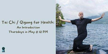 Tai Chi / Qigong for Health: an Introduction tickets