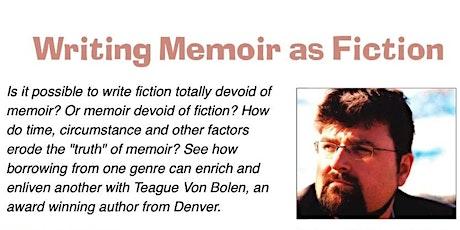 Writing Memoir as Fiction with Teague Von Bohlen tickets