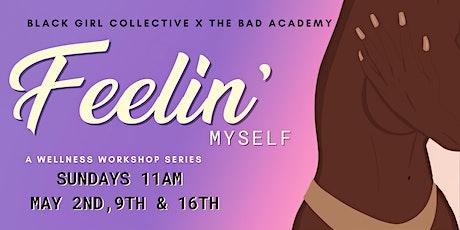 Feelin' Myself: A Workshop Series tickets