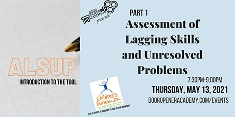 Assessment of Lagging Skills and Unsolved Problems(ALSUP) Part 1 tickets