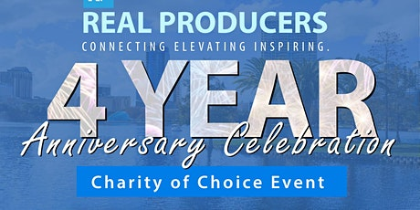 Real Producers 4 Year Anniversary Celebration - Charity of Choice Event tickets