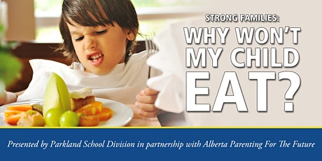 Strong Families Series: Why Won't My Child Eat? tickets