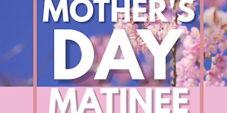 Mother's Day Matinee tickets