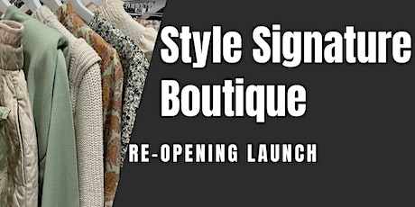 Style Signature Boutique Re-Opening Launch tickets