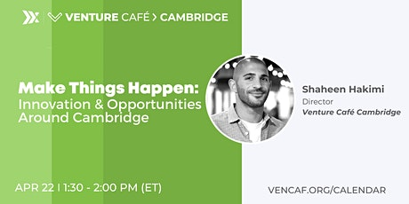 Make Things Happen: Innovation & Opportunities Around Cambridge tickets