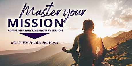 Master Your Mission 2 Hour Masterclass tickets