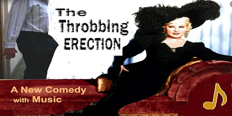 The Throbbing Erection: A New Comedy with Music tickets