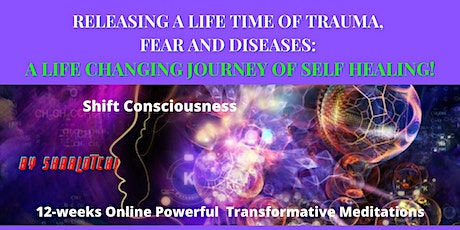 RELEASING A LIFE TIME OF TRAUMA, FEAR AND DISEASES: A LIFE CHANGING JOURNEY tickets