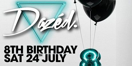 Dazed  8th Birthday tickets