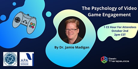 The Psychology of Video Game Engagement tickets