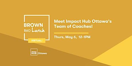 Meet Impact Hub Ottawa's Team of Coaches! Tickets