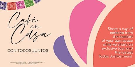 Spring 2021 Cafe En Casa Con Todos Juntos tickets