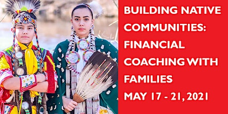 Building Native Communities: Financial Coaching with Families May 17 - 21 tickets