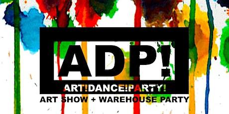 Art! Dance! Party! : Art Show + Warehouse Party tickets