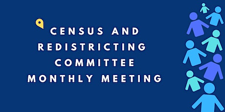 Census+Redistricting Committee Meeting - April tickets