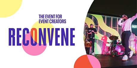 RECONVENE 2021: The Event for Event Creators ingressos