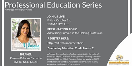 Professional Education Series: Addressing Burnout in the Helping Profession tickets