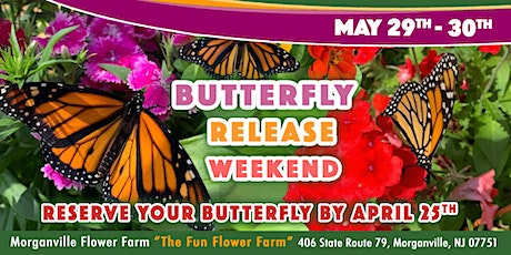 3rd Annual BUTTERFLY WEEKEND at Morganville Flower Farm tickets
