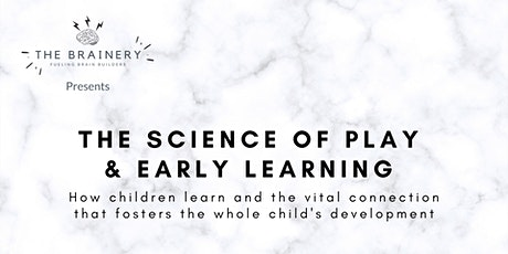 The Science of Play & Early Learning presented by The Brainery tickets