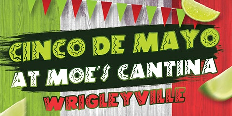Moe's Cantina Wrigleyville Cinco de Mayo Party tickets
