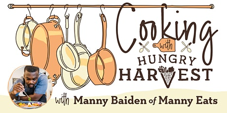 Cooking with Hungry Harvest: Manny Baiden of Manny Eats tickets