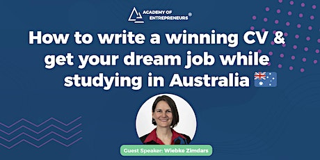 How to write a winning CV &  get your dream job while studying in Australia tickets