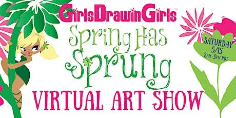 Girls Drawin' Girls Spring  Has Sprung Virtual Art Show tickets