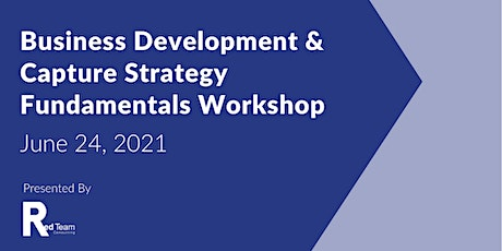 Business Development & Capture Strategy Fundamentals Workshop tickets