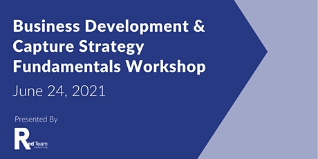 Business Development & Capture Strategy Fundamentals Workshop tickets