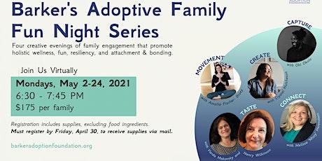 Barker's Adoptive Family Fun Night Series tickets