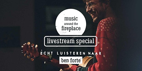 Music around the fireplace╳Ben Forte╳Livestream special tickets