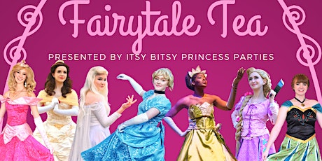 Mother's Day Fairytale Tea! Presented by Itsy Bitsy Princess Parties tickets