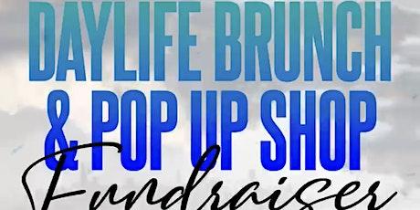 DAYLIFE BRUNCH AND POP UP SHOP FUNDRAISER tickets