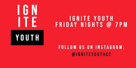 Ignite Youth - Friday Night Live tickets