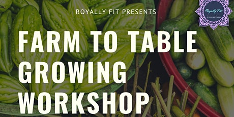 Farm to Table Growing Workshop tickets