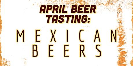 April Beer Tasting: Mexican Beers tickets